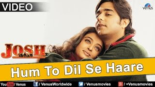 Hum To Dil Se Haare Video