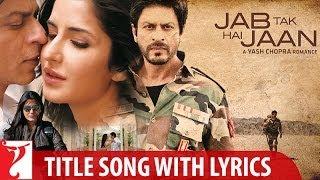Jab Tak Hai Jaan Title Song Video