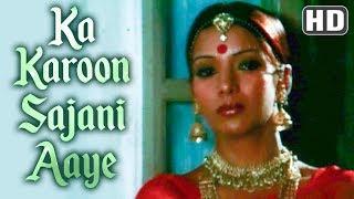 Ka Karoon Sajni Aaye Na Balam Video