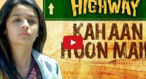 Kahan Hoon Main Video