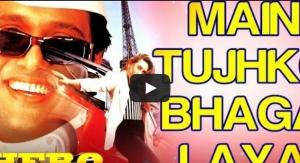 Main Tujhko Bhaga Laya Hoon Video