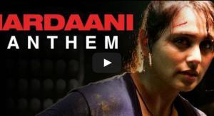Mardaani Anthem Video