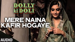 Mere Naina Kafir Hogaye Video