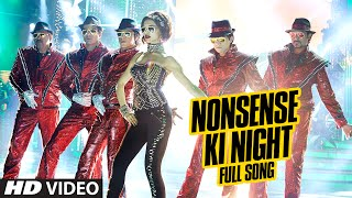 Nonsense Ki Night Video