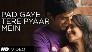 Pad Gaye Tere Pyar Mein Video