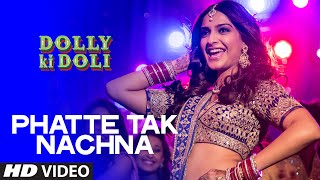 Phatte Tak Nachna Video