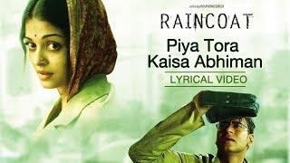 Piya Tora Kaisa Abhimaan Video