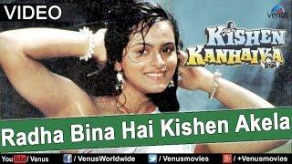 Radha Bina Hai Kishen Akela Video