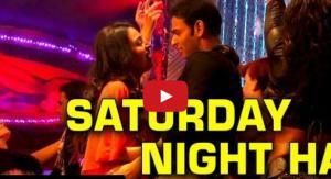 Saturday Night Hai Video
