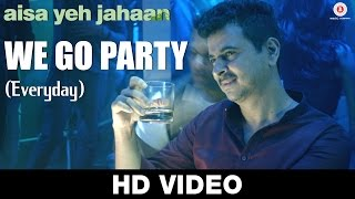We Go Party (Everyday) Video