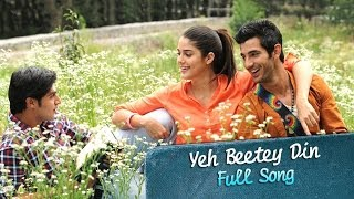 Yeh Beete Din Video