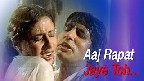 Aaj Rapat Jaye to Video Song