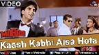 Ae Kash Kahin Aisa Hota Video Song