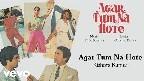 Agar Tum Na Hote Video Song