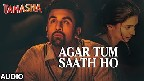 Agar Tum Saath Ho Video Song