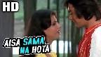 Aisa Sama Na Hota Video Song
