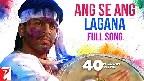 Ang Se Ang Lagana Video Song