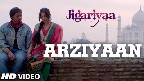 Arziyan Video Song