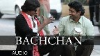 Bachchan Video Song