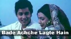 Bade Achche Lagte Hain Video Song