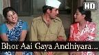 Bhor Aayi Gaya Andhiyara Video Song