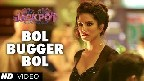 Bol Bugger Bol Video Song