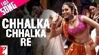Chhalka Chhalka Re Video Song