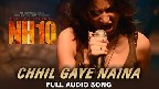 Chhil Gaye Naina Video Song