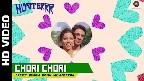 Chori Chori Video Song