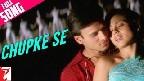 Chupke Se Video Song
