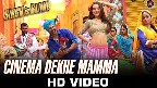 Cinema Dekhe Mamma Video Song
