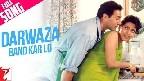 Darwaza Band Kar Lo Video Song
