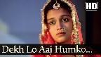 Dekh Lo Aaj Humko Jee Bhar Ke Video Song
