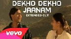 Dekho Dekho Jaanam Video Song