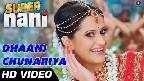 Dhaani Chunariya Video Song