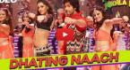 Dhating Naach Video Song