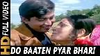 Do Baaten Pyar Bhari Kar Loon Video Song