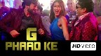 G Phaad Ke Video Song