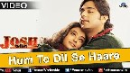 Hum To Dil Se Haare Video Song