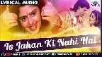 Is Jahan Ki Nahin Hain Tumhari Aankhen Video Song