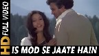 Is Mod Se Jaate Hain Video Song
