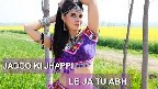 Jaadu Ki Jhappi Video Song