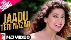 Jaadu Teri Nazar Video Song