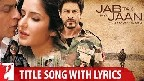 Jab Tak Hai Jaan Title Song Video Song