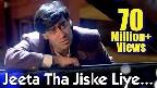 Jeeta Tha Jiske Liye Video Song