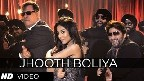 Jhooth Boliya Video Song