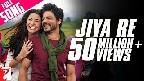 Jiya Re Video Song