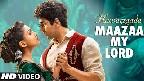 Maazaa My Lord Video Song