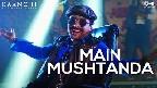 Main Mushtanda Video Song