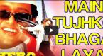 Main Tujhko Bhaga Laya Hoon Video Song